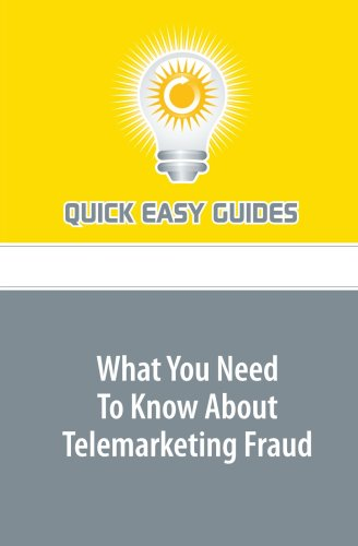 What You Need To Know About Telemarketing Fraud