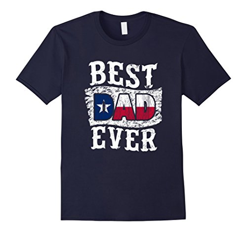 Men's Best Dad Ever Father's Day T-Shirt Texas Flag Medium Navy
