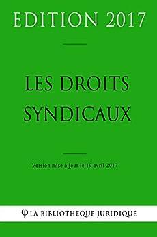 Les droits syndicaux (French Edition) by [La Bibliothèque Juridique]