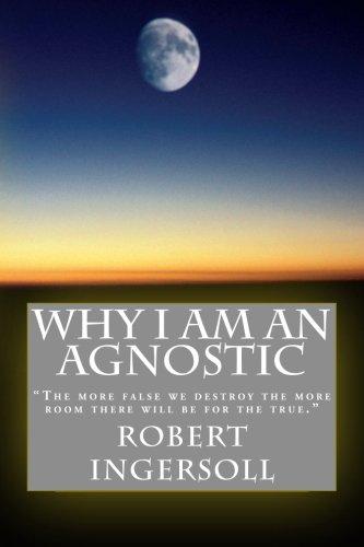 Why I Am An Agnostic
