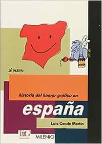 HISTORIA DEL HUMOR GRAFICO EN ESPANA: LUIS CONDE MARTIN