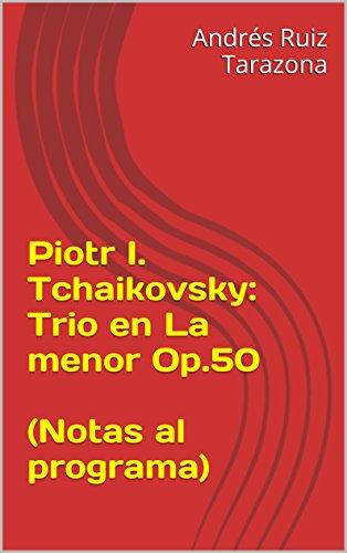 Descargar Libro Piotr I. Tchaikovsky: Trio En La Menor Op.50 Andrés Ruiz Tarazona