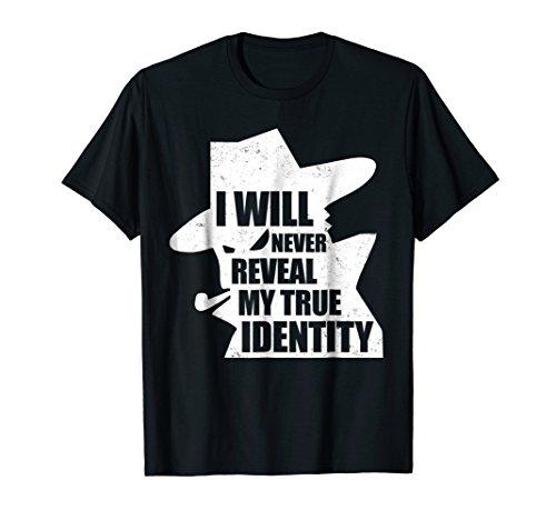 I Will Never Reveal My True Identity Halloween shirt
