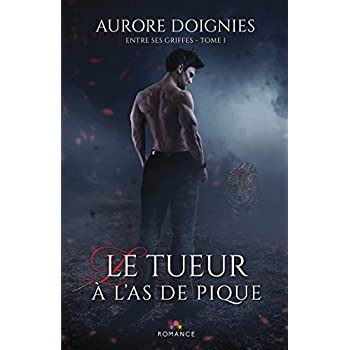 Le tueur à l'as de pique (Entre ses griffes) (Volume 1) (French Edition)
