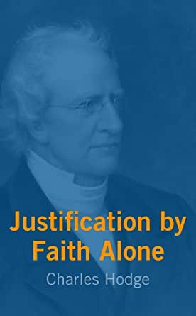 Justification by Faith Alone - Kindle edition by Charles ...