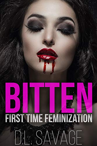Bitten: First Time Feminization