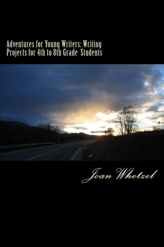 Adventures for Young Writers: Writing Projects for 4th to 8th Grade  Students