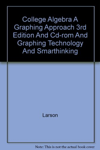College Algebra A Graphing Approach 3rd Edition And Cd-rom And Graphing Technology And Smarthinking