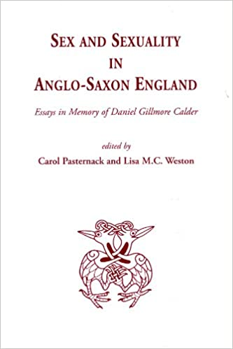 sex and sexuality in anglo saxon england essays in memory of  sex and sexuality in anglo saxon england essays in memory of daniel gilmore calder medieval and renaissance texts and studies