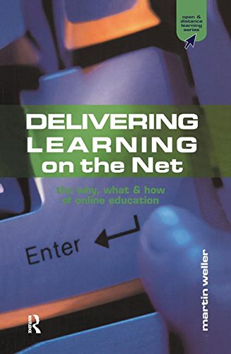 Delivering Learning on the Net: The Why, What and How of Online Education (Open and Flexible Learning Series)