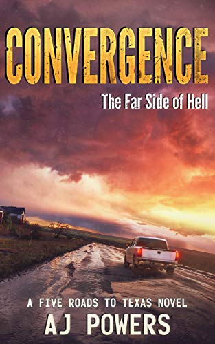 Convergence: The Far Side of Hell (A Five Roads to Texas Novel Book 4)