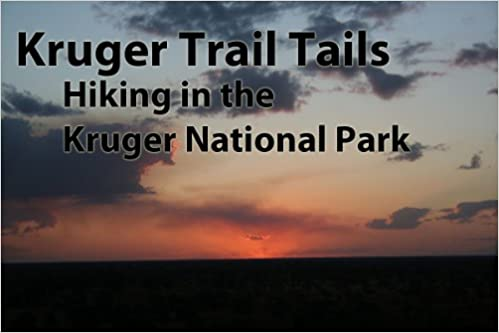 Download Kruger Trail Tales - Hiking in the Kruger National Park PDF, azw (Kindle), ePub