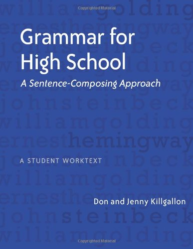 Grammar for High School: A Sentence-Composing Approach-A Student Worktext