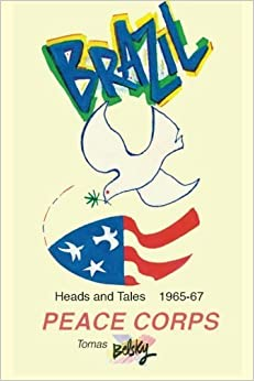 Book Brazil Heads and Tales 1965-67 Peace Corps by Tomas Belsky (2012-02-23)