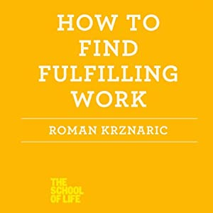 How to Find Fulfilling Work Audiobook