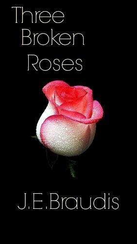 Three Broken Roses (The Jay Kelly Saga Book 1)