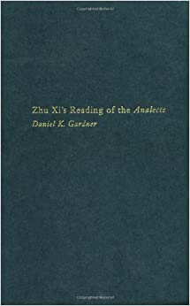 Zhu Xi's Reading of the Analects: Canon, Commentary and the Classical Tradition (Asian Studies)