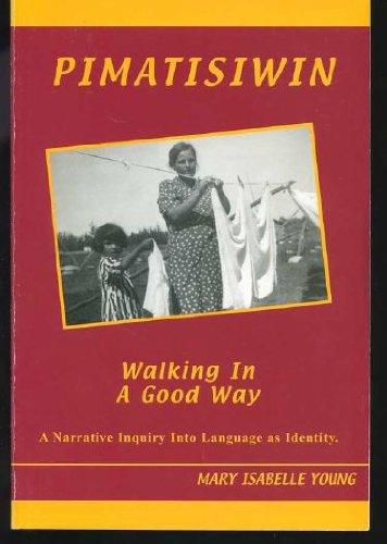 Pimatisiwin - Walking in a Good Way