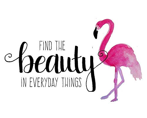Beauty Quote 8x10 Inch Wall Decor Flamingo Wall Art Inspirational Quote Watercolor Painting Print
