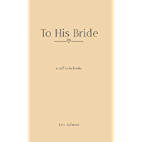 To His Bride: A Call to Be Brides
