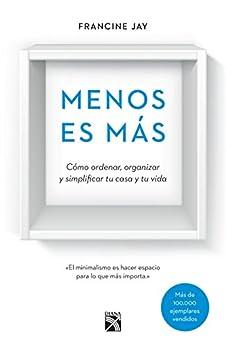 Menos es más (Edición mexicana) de [Jay, Francine]