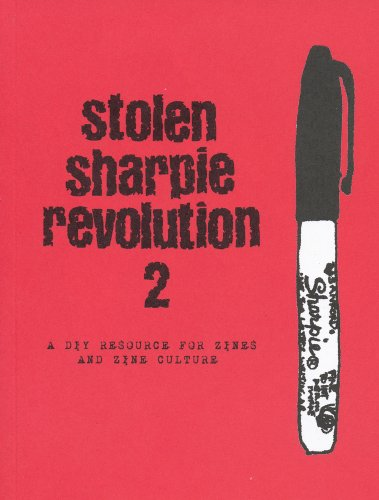 Stolen Sharpie Revolution 2: A DIY Resource to Zines and Zine Culture by Brand: Lunchroom Publishing