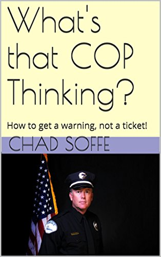 How to get a warning, not a ticket!: Whats that COP thinking?, Chad