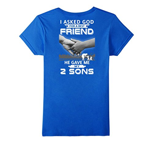 Womens I Asked God For A Best Friend He Gave Me My Two Sons T-Shirt Large Royal Blue