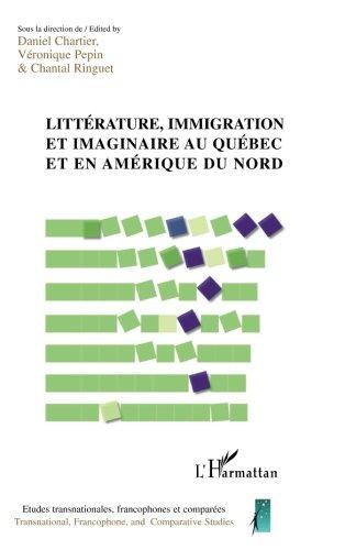 Littérature, immigration et imaginaire au Québec et en Amérique du Nord (French Edition)