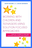 Working with Children and Teenagers Using Solution Focused Approaches: Enabling Children to Overcome Challenges and Achieve their Potential (English Edition)