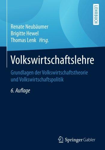 Volkswirtschaftslehre: Grundlagen der Volkswirtschaftstheorie und Volkswirtschaftspolitik Taschenbuch – 11. September 2017 Renate Neubäumer Brigitte Hewel Thomas Lenk Springer Gabler