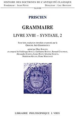 Grammaire Livre XVIII: Syntaxe 2 (Histoire Des Doctrines De ...