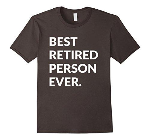 Mens Best Retired Person Ever Retirement T-Shirt Large Asphalt