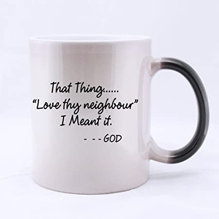 That Thing Love Thy Neighbour I Meant It God Ceramic