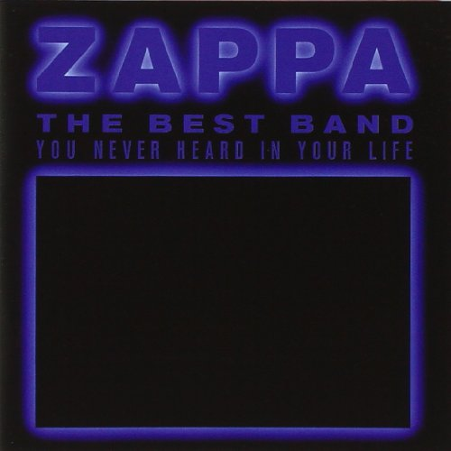 Frank Zappa - The Best Band You Never Heard In Your Life [2 Cd] - Zortam Music
