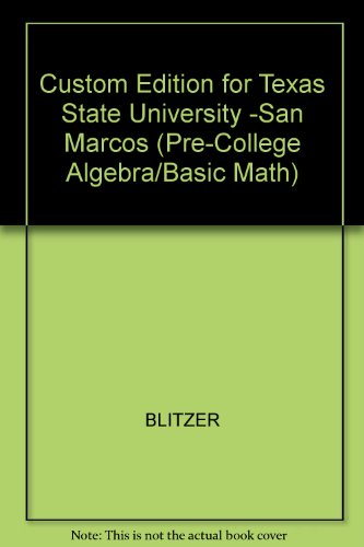 Custom Edition for Texas State University -San Marcos (Pre-College Algebra/Basic Math)