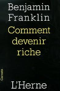 Comment devenir riche par Benjamin Franklin