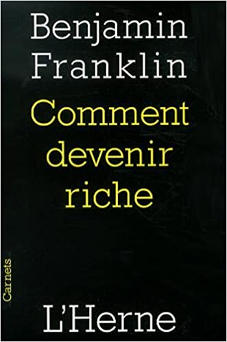 B. Franklin - Comment devenir riche