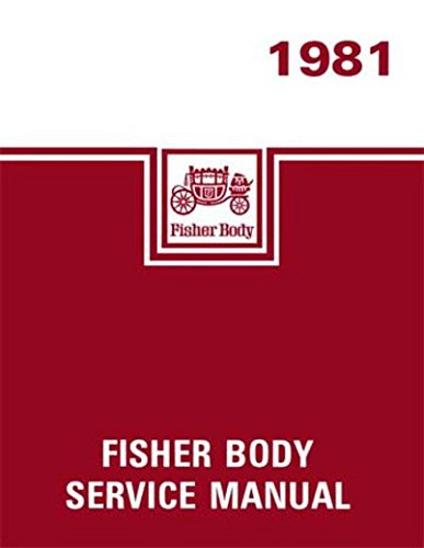 (1981 PONTIAC FISHER BODY FACTORY REPAIR SHOP & SERVICE MANUAL - COVERS; PONTIAC: Grand Prix Brougham, Bonneville . 81)