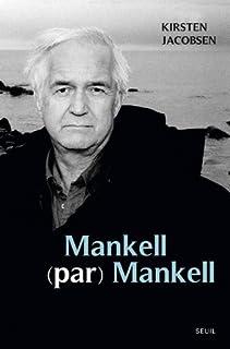 Mankell (par) Mankell : un portrait, Mankell, Henning