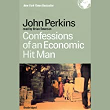 Confessions of an Economic Hitman Audiobook by John Perkins Narrated by Brian Emerson