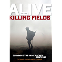 Alive in the Killing Fields: Surviving the Khmer Rouge Genocide (National Geographic-memoirs)