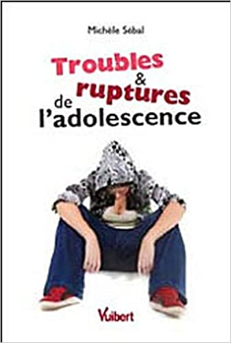 Troubles & ruptures de l'adolescence