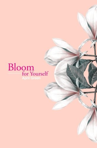 Bloom for Yourself (Volume 1)