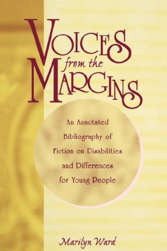 Voices from the Margins: An Annotated Bibliography of Fiction of Disabilities and Differences for Young People (GPG) (PB)