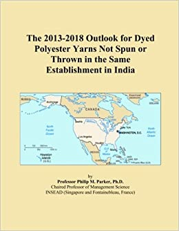 Book The 2013-2018 Outlook for Dyed Polyester Yarns Not Spun or Thrown in the Same Establishment in India