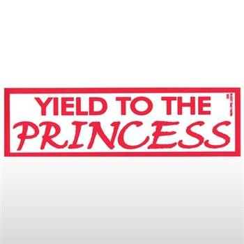 Yield to the princess bumper sticker sticker graphic novelty funny political humor sticker