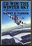 To Win the Winter Sky, Danny S. Parker, 0938289357