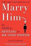 Marry Him, Lori Gottlieb, 045123216X