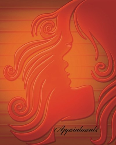 """Appointment: Red Lady 3 Column Daily Appointment Book for Salons, Spas, cosmetologists , Barbers and other Business  Including Space for Contacts  8"""" x 10"""" (Appointment Books) (Volume 6) pdf epub"""